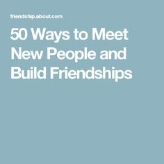 how to build new friendships