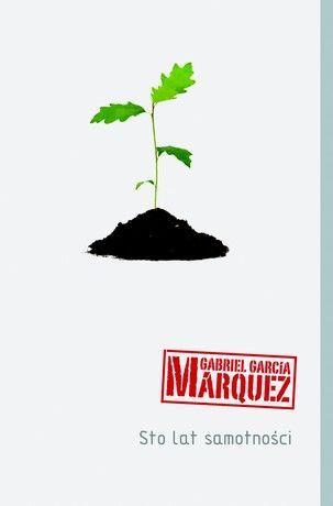 Gabriel Garcia Marquez - Sto lat samotności