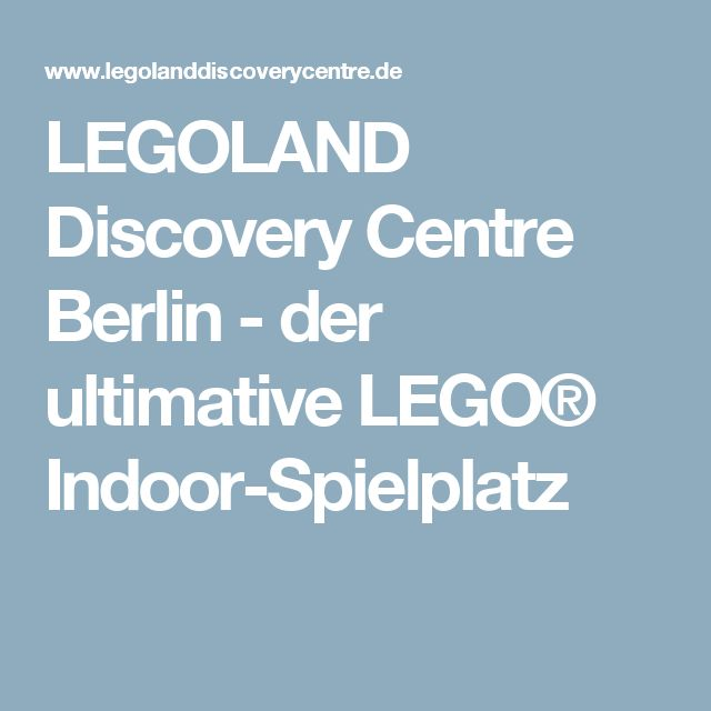 LEGOLAND Discovery Centre Berlin - der ultimative LEGO® Indoor-Spielplatz