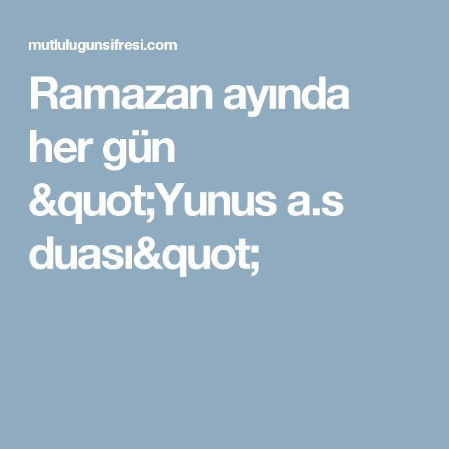 """Ramazan ayında her gün """"Yunus a.s duası"""""""