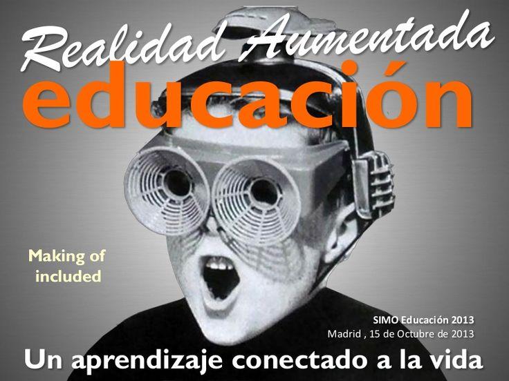 Realidad Aumentada y Educación: Un aprendizaje conectado a la vida (Making of included) by Raúl Reinoso via slideshare