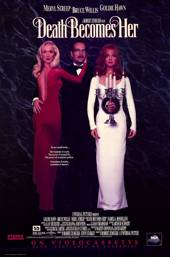 """Death Becomes Her"" > 1992 > Directed by: Robert Zemeckis > Comedy / Fantasy / Black Comedy / Fantasy Comedy"