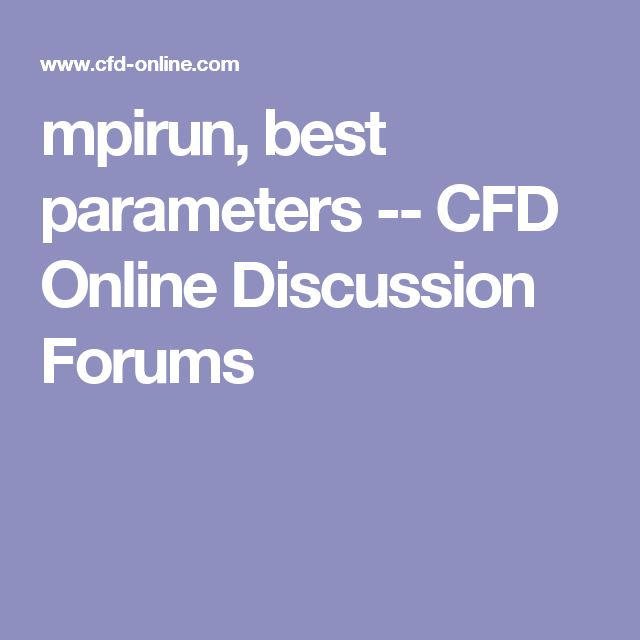 mpirun, best parameters -- CFD Online Discussion Forums