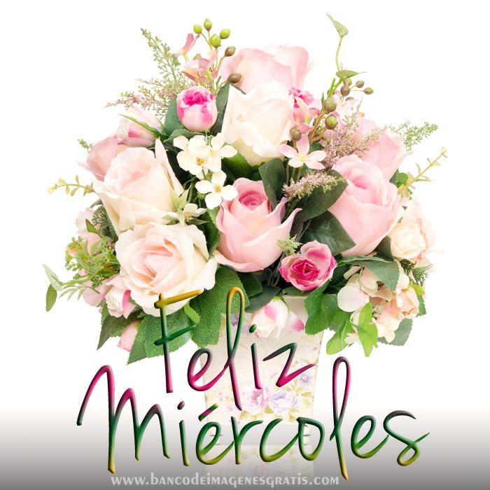BANCO DE IMÁGENES: Feliz Miércoles - Arreglo floral con mensaje gratis