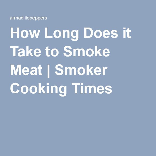How Long Does it Take to Smoke Meat | Smoker Cooking Times