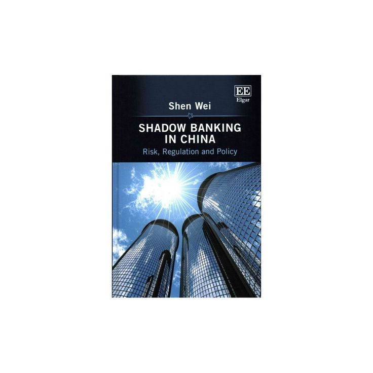 Shadow Banking in China : Risk, Regulation and Policy (Hardcover) (Wei Shen)
