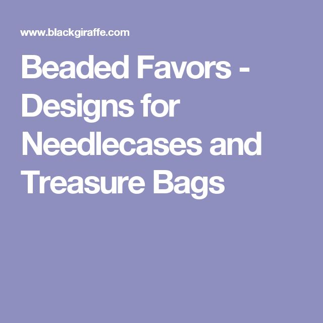 Beaded Favors - Designs for Needlecases and Treasure Bags