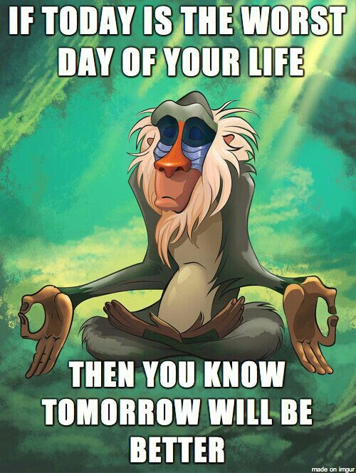 "Disney Quotes // ""If today is the worst day of your life / Then you know tomorrow will be better"""