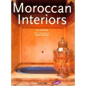This Is An Absolute Classic Interior Design Book If You Love Moorish Interiors Moroccan By Lisa Lovatt Smith Taschen Publisher I Still Have My