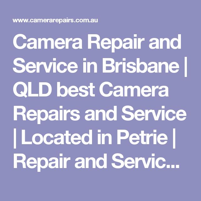 Camera Repair and Service in Brisbane   QLD best Camera Repairs and Service   Located in Petrie   Repair and Service all Digital Cameras and Lenses