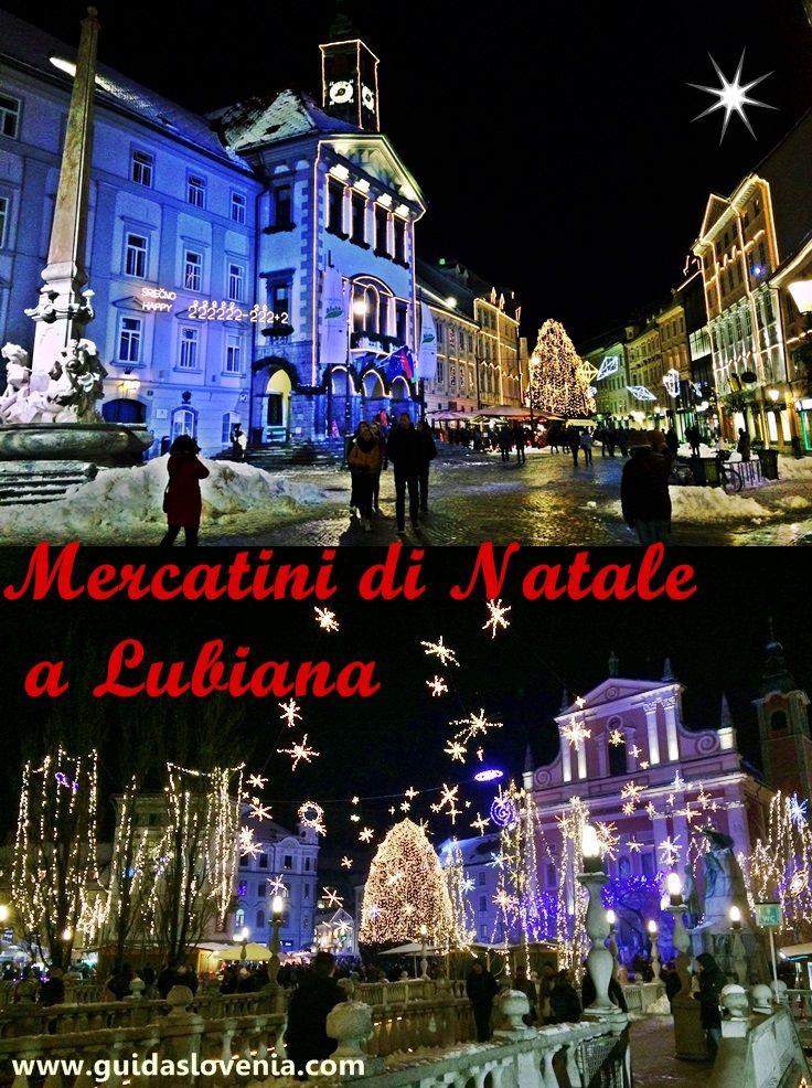 Foto Mercatini Di Natale Lubiana.Natale In Lubiana Mercatini Di Natale In Slovenia Guida