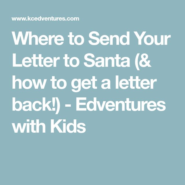 Where to Send Your Letter to Santa (& how to get a letter back!) - Edventures with Kids