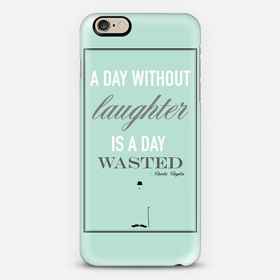 """A Day Without Laughter Is A Day Wasted"" - Charlie Chaplin. Right now you can get $10 off this cover using code: IVSKJC"