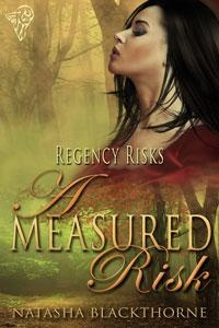 A Measured Risk - Just released to All Romance Ebooks    He is her most dangerous temptation and now he is demanding her submission. Dare she take the risk?    Erotic regency romance, light BDSM, D/s themes