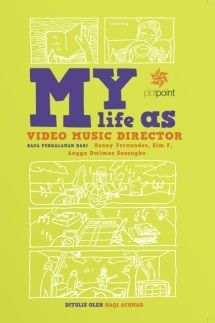 MY LIFE AS: Video Music Director bu Haqi Achmad.
