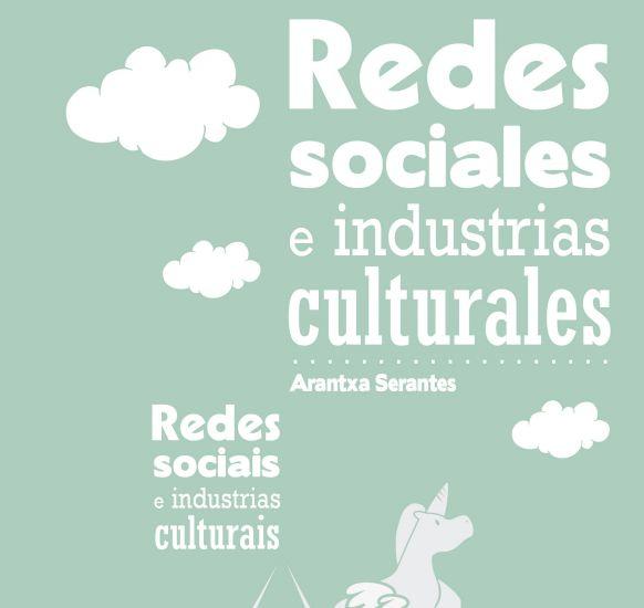 Redes Sociales e Industrias Culurales  Arantxa Serantes