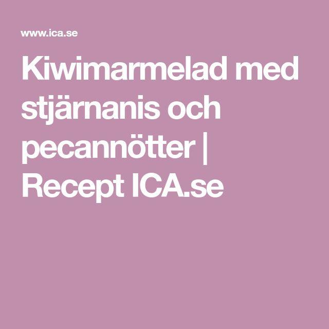 Kiwimarmelad med stjärnanis och pecannötter | Recept ICA.se