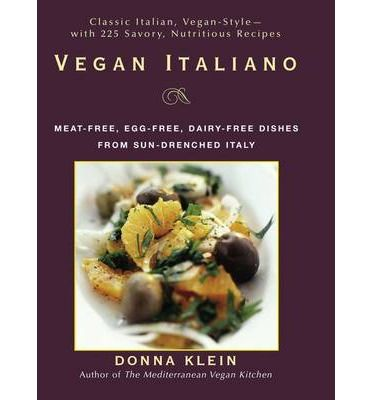 Vegan Italiano: Meat-free, Egg-free, Dairy-free Dishes from Sun-drenched Italy (Paperback)
