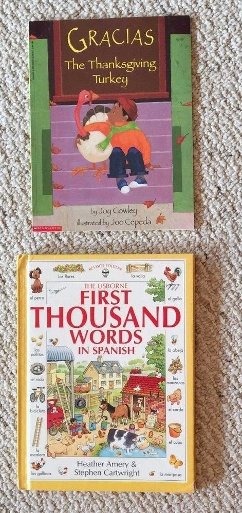 """Offered for sale are a Lot of 2 Children's Spanish Language Books; (1) """"Gracias The Thanksgiving Turkey,"""" Printed beautifully in color. Fun English Language book with Spanish words sprinkled into story telling, with a Spanish Glossary printed at the back of the book. (1) """"The Usborne First Thousand Words in Spanish,"""" by Heather Amery & Stephen Cartwright, 1996 publication. Printed beautifully in color; hard cover. """"This book is for everyone who is starting to learn Spanish. By looking at the…"""