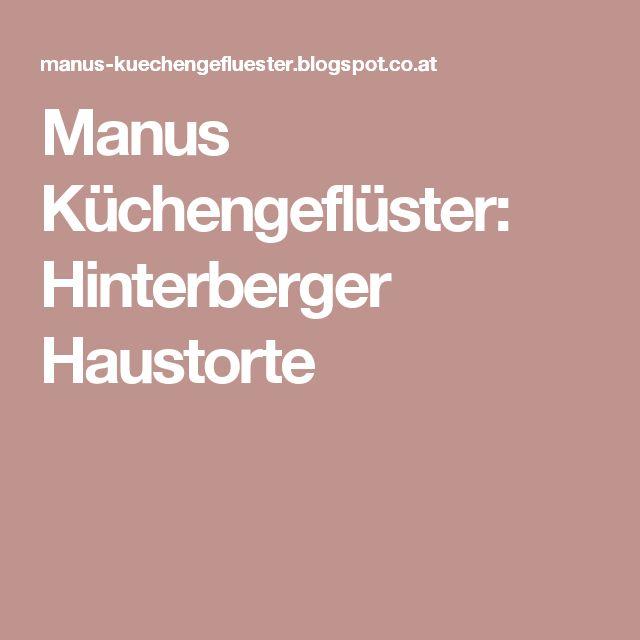 Manus Küchengeflüster: Hinterberger Haustorte