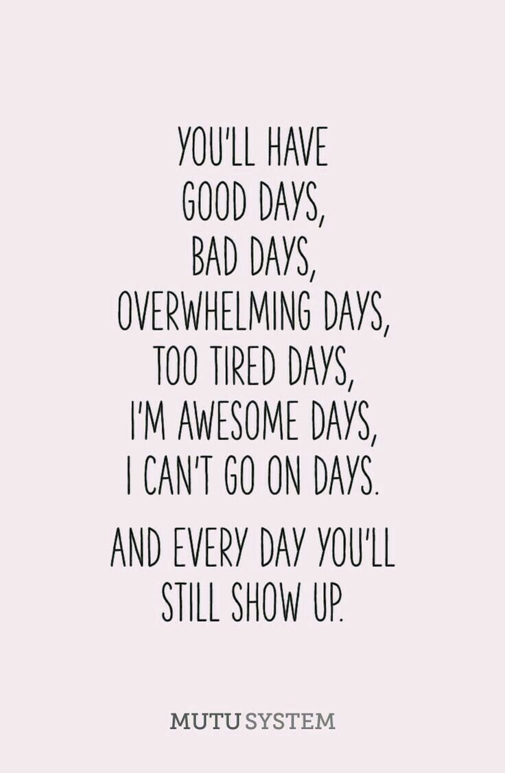 And Every Day You Ll Still Show Up Bad Day Quotes Bad Day At Work Quotes Feeling Defeated Quotes