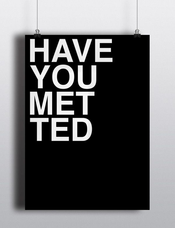 How I Met Your Mother In Helvetica by Michael Victorick #HIMYM #Sayings #TVSeries