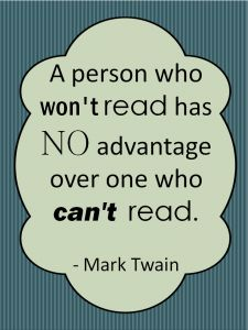 A person who won't read has NO advantage over one who can't read. - Mark Twain lVCCLD