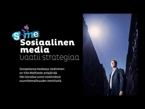 Some vaatii strategiaa. Sosiaalisessa mediassa viestiminen on Ville Miettiselle arkipäivää. Hän korostaa some-viestinnässä suunnitelmallisuuden merkitystä.