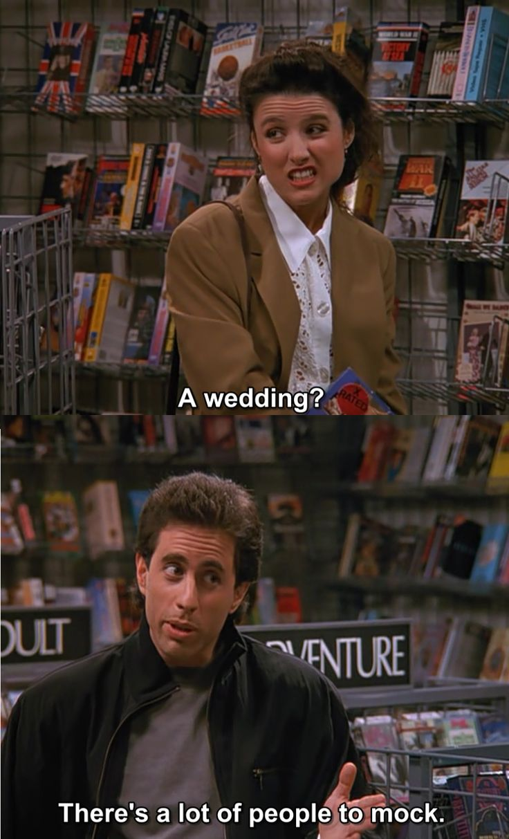 A wedding? There's a lot of people to mock.