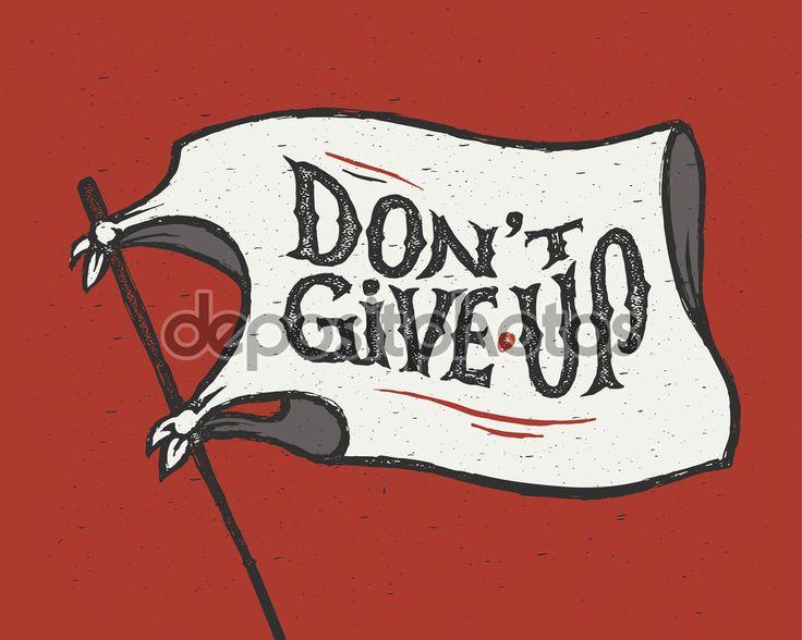 не сдаваться - Стоковая иллюстрация: 69603799