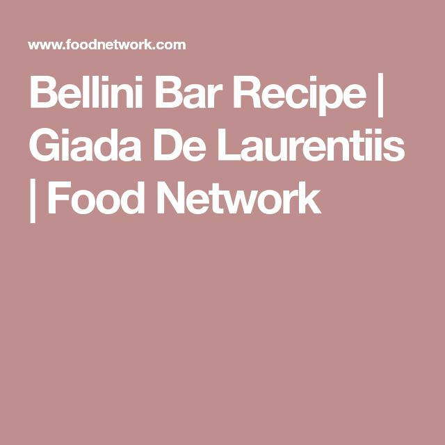 Bellini Bar Recipe | Giada De Laurentiis | Food Network