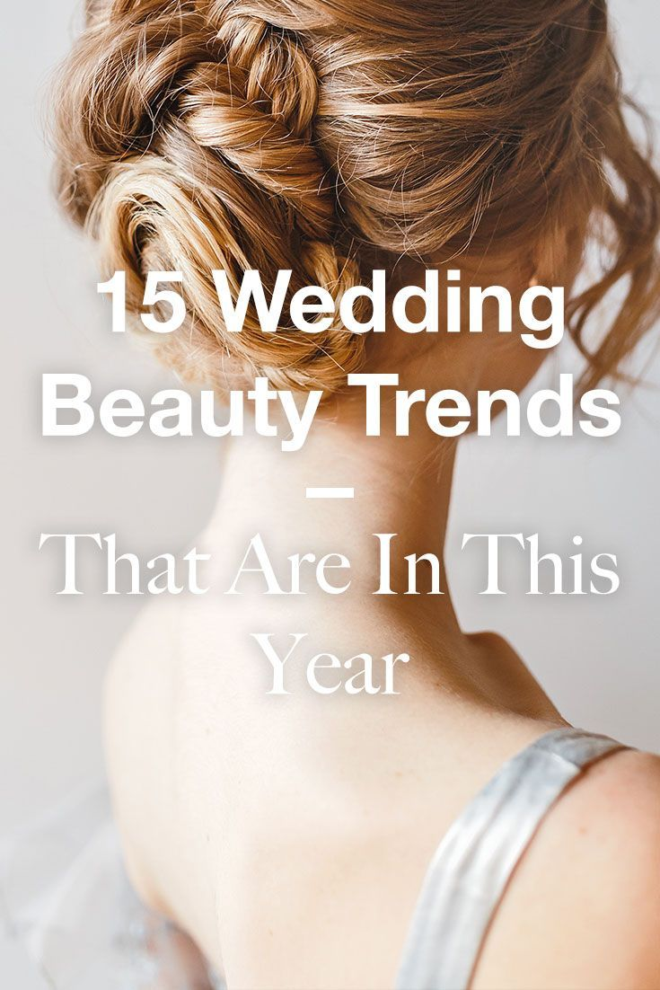 11 Wedding Beauty Trends That Are IN For 2019   Hairs I love