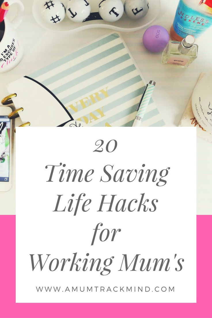 20 time saving life hacks for working mum's. These tips will get your organised and save you valuable time