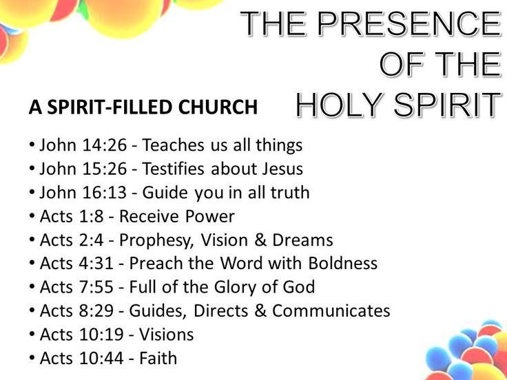 The Presence of Holy Spirit   Acts 1:8 | John 14:26 - Teaches us all things. John 15:26 - Testifies about Jesus ...