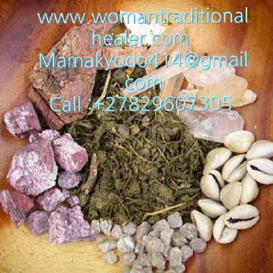 Herbs, Spell casts, traditional healing, spiritual and herbal healing  Call :+27829607305  www.womantraditionalhealer.com