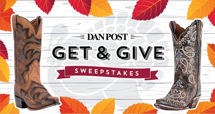 You could GET a new pair of Dan Post Boots and GIVE a pair to someone you're thankful for. Complete a short entry form to enter once per day November 18-23. See Official Rules for details