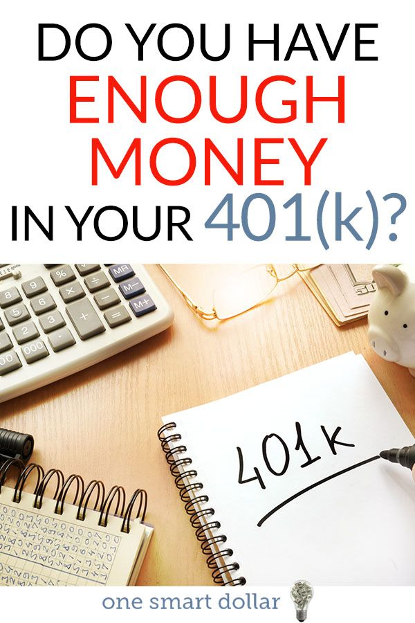How Much Should I Have In My 401k One Smart Dollar Investing Money Investing For Retirement Saving For Retirement