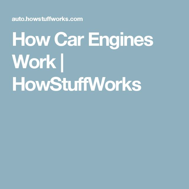 How Car Engines Work | HowStuffWorks