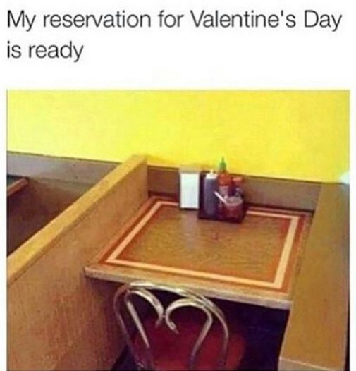 And all your favourite food joints are booked out. | 21 Valentine's Memes That Are Way Too Real For Single People