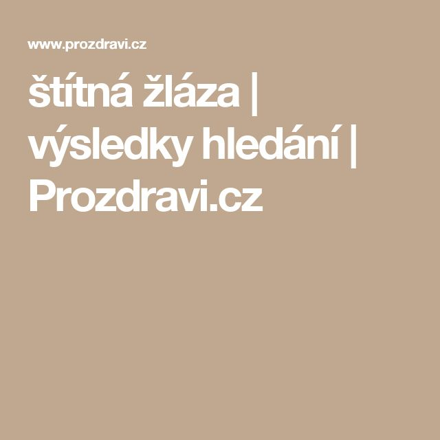 štítná žláza   výsledky hledání   Prozdravi.cz