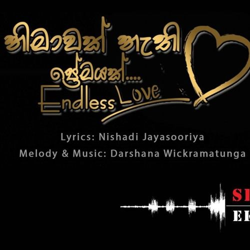 Lyrics : Nishadhi Jayasuriya Melody & Music : Darshana Wickramatunga This song to be released