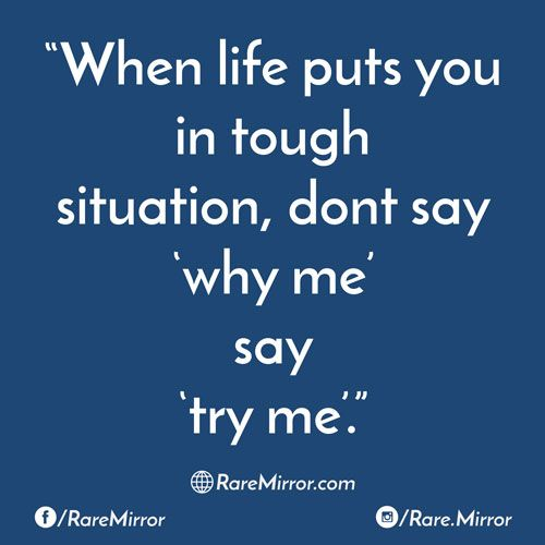 #raremirror #raremirrorquotes #quotes #life #tough #situation #try #say #me #motivation #motivationalquotes #inspiration #inspirationalquotes #life #lifequotes