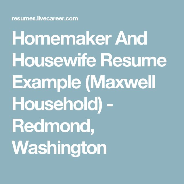 Homemaker And Housewife Resume Example (Maxwell Household - livecareer phone number