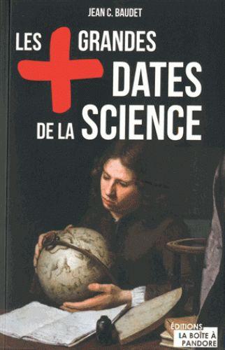 Les + grandes dates de la science de Jean Baudet