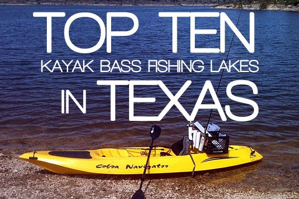 The Top 10 Kayak Bass Fishing Lakes in Texas ~ Payne's Paddle Fish