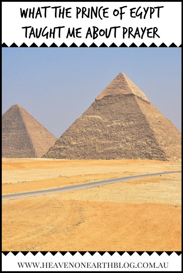 Want to know what the Prince of Egypt taught me about prayer? Read on to find out at HeavenOnEarthBlog.com.au
