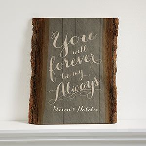 """LOVE this unique Valentine's Day Gift idea! And LOVE the """"You Will Forever Be My Always"""" quote! It's the Rustic Romance Basswood Plank that you can have personalized with any 2 names!"""