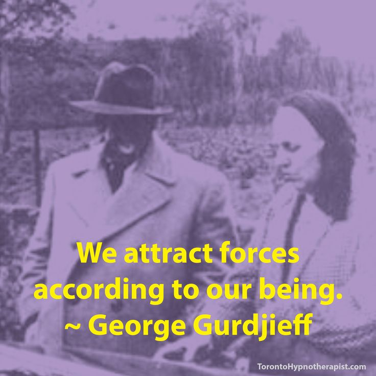 We attract forces according to our being. ~ George Gurdjieff Quotes
