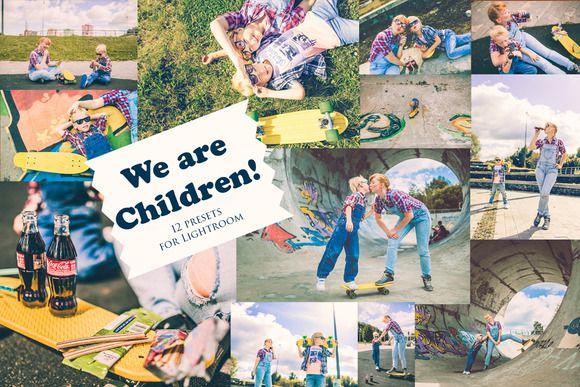 We are Children! - 12 presets for Lr by Krisp_Krisp on @creativemarket