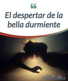 El despertar de la bella durmiente   La bella #durmiente esperaba a su príncipe para poder #despertar. Pero se cansó de esperar, de #depender, de someterse y abrir los ojos por ella misma.  #Psicología